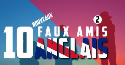 10 nouveaux faux-amis anglais
