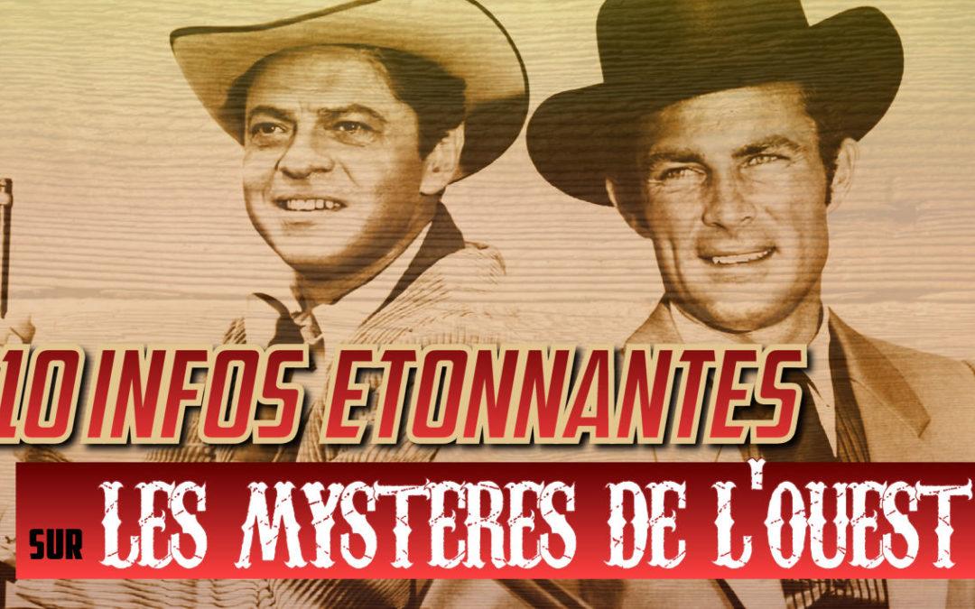 10 infos étonnantes sur Les Mystères de l'Ouest