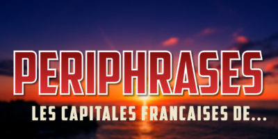 periphrases_capitales_francaises