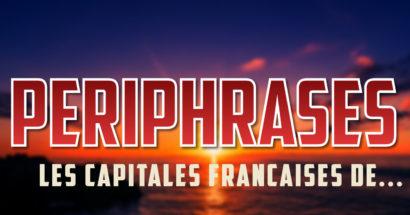 Périphrase, des mots pour le dire : Capitales françaises de...