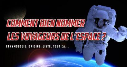 Comment bien nommer les voyageurs de l'espace ?