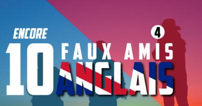 Encore 10 faux-amis anglais