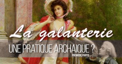 La galanterie, une pratique archaïque ? (part 1)