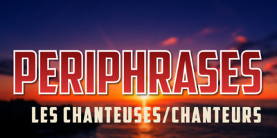 periphrases-chanteurs