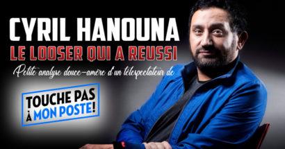 Cyril Hanouna, le looser qui a réussi