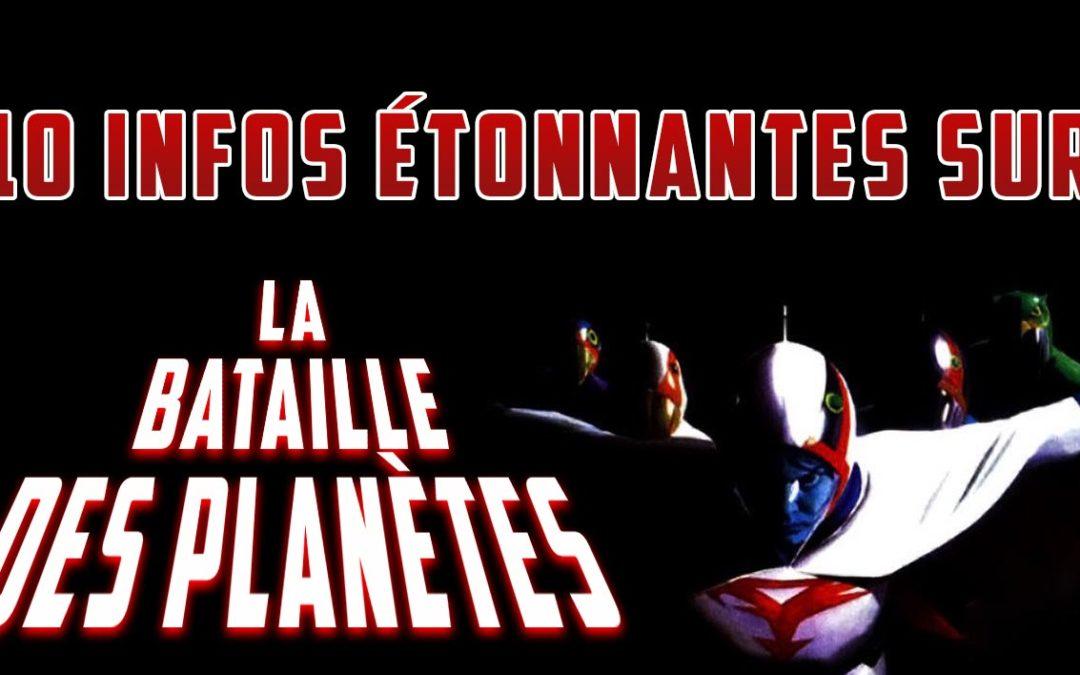 10 infos étonnantes sur La Bataille des planètes