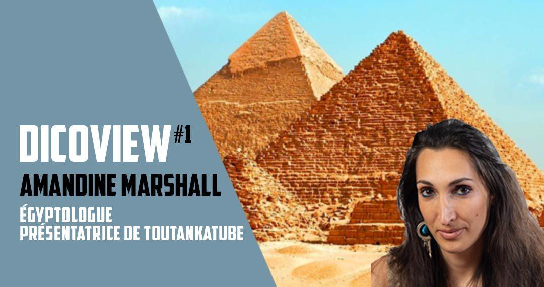 Dicoview #1 : Amandine Marshall - Égyptologue / Présentatrice sur ToutankaTube