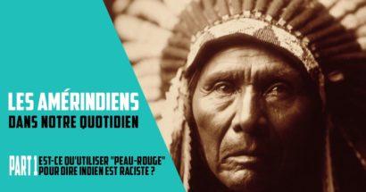 Les Amérindiens dans notre quotidien (part 1)