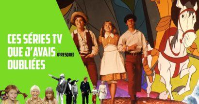 Ces séries TV de mon jeune temps que j'avais (presque) oubliées