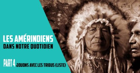 Les Amérindiens dans notre quotidien (part 4)