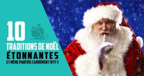 10 traditions de Noël étonnantes (et même parfois WTF)