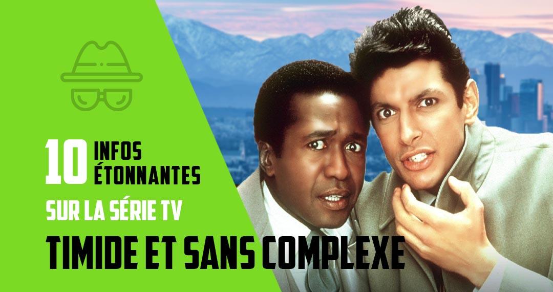 """10 infos étonnantes sur la série TV """"Timide et sans complexe"""""""