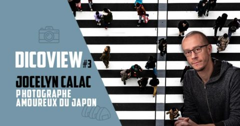Dicoview #3 : Jocelyn Calac - Photographe amoureux du Japon